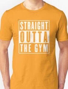 Straight outta thr Gym T-Shirt
