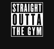 Straight outta thr Gym Unisex T-Shirt