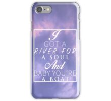 Baby You're A Boat iPhone Case/Skin