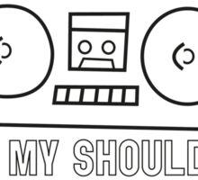 BOOM BOX ON MY SHOULDER Sticker