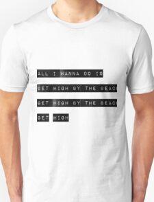 get hi by the beach get hi bby bby get hi T-Shirt