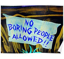 No Boring People Allowed!  Poster