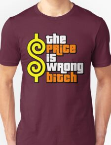The Price Is Wrong, Bitch! Unisex T-Shirt