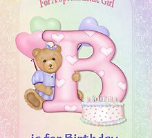 Birthday Bear and Letter B - for Girl by SpiceTree