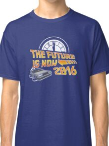 Back to the Future, The future is now 2016 Classic T-Shirt