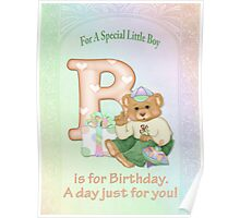 Birthday Bear and Letter B - for Boy Poster
