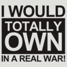 badragz.com - i would totally OWN a real war! by badragz