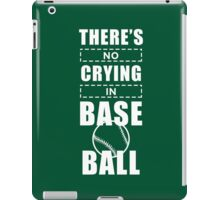 You Can't Cry In Baseball [2] iPad Case/Skin
