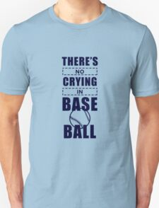 You Can't Cry In Baseball [1] T-Shirt