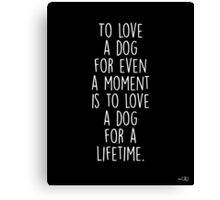 To Love A Dog Canvas Print