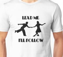 Lead Me, I'll Follow Unisex T-Shirt