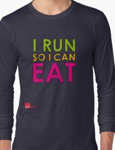 I Run So I Can Eat Long Sleeve T-Shirt