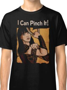 Xena - I Can Pinch It Classic T-Shirt