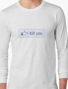 Kill you button Long Sleeve T-Shirt