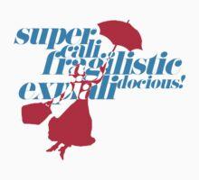 Supercalifragilisticexpialidocious Kids Tee