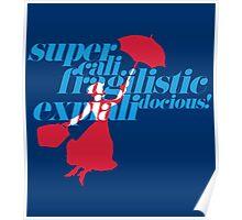 Supercalifragilisticexpialidocious Poster
