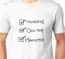 One Universe, One Doctor, One Hamster Unisex T-Shirt