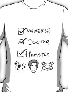 One Universe, One Doctor, One Hamster (Two) T-Shirt