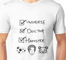 One Universe, One Doctor, One Hamster (Two) Unisex T-Shirt