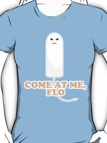 Come At Me Flo Graphic Tee Shirt T-Shirt
