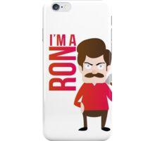 im a RON iPhone Case/Skin