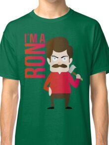 im a RON Classic T-Shirt