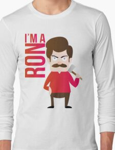 im a RON Long Sleeve T-Shirt