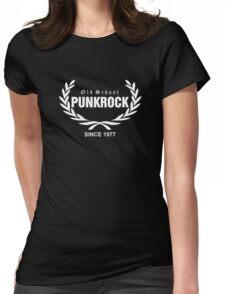 Old School PUNKROCK Since 1977 (in White) Womens Fitted T-Shirt