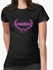 Girly: Old School PUNKROCK Since 1977 (in Pink) Womens Fitted T-Shirt