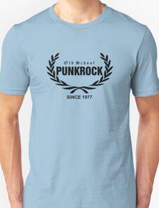 Old School PUNKROCK Since 1977 (in Black) Unisex T-Shirt