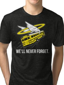 We'll Never Forget Tri-blend T-Shirt
