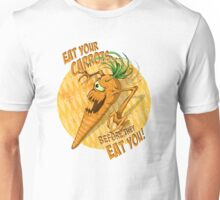 Eat Your Carrots... Before They EAT You! Unisex T-Shirt