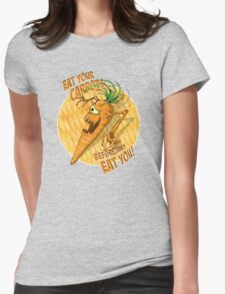 Eat Your Carrots... Before They EAT You! Womens Fitted T-Shirt