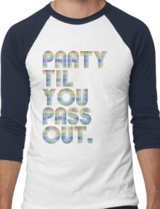 Party 'til you pass out Men's Baseball ¾ T-Shirt