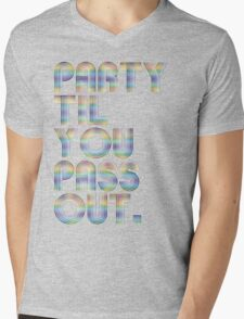 Party 'til you pass out Mens V-Neck T-Shirt