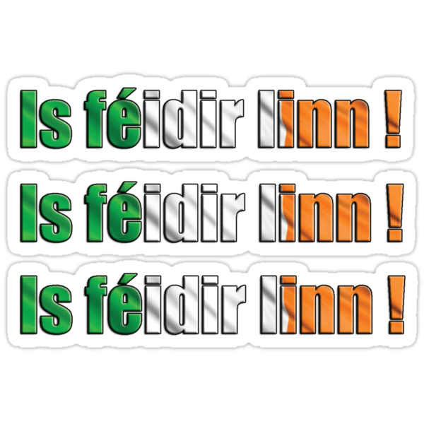 Is Féidir Linn - 3 Stickers by IsFeidirLinn