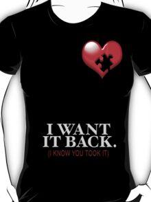 I WANT IT BACK T-Shirt