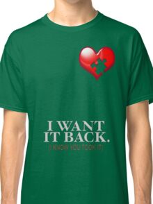 I WANT IT BACK Classic T-Shirt