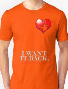 I WANT IT BACK Unisex T-Shirt