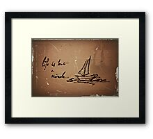 its not always smooth sailing.  Framed Print