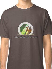 The Deer Is A Lie Classic T-Shirt