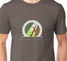 The Deer Is A Lie Unisex T-Shirt