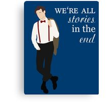 11th Doctor - We're All Stories in the End Canvas Print