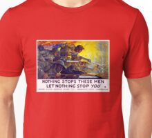 Nothing stops these men, let nothing stop you Unisex T-Shirt
