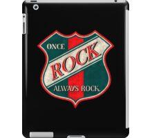 Once Rock Always Rock iPad Case/Skin