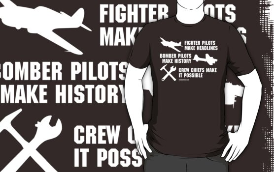 Crew Chiefs Make it Possible (White Text)  by warbirdwear