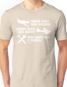 Crew Chiefs Make it Possible (White Text)  Unisex T-Shirt