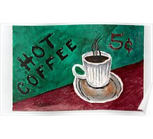 Hot Coffee Poster