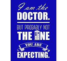 Not The Doctor Photographic Print