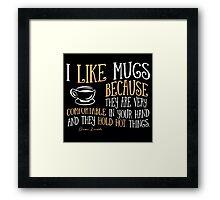I like mugs Framed Print